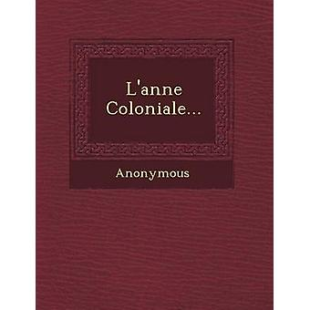 LAnn E Coloniale... by Anonymous
