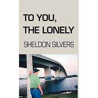 To You the Lonely by Silvers & Sheldon