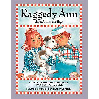 Raggedy Ann and Rags by Gruelle & Johnny