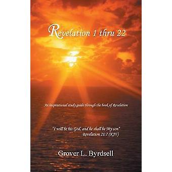 Revelation 1 Thru 22 by Byrdsell & Grover L.