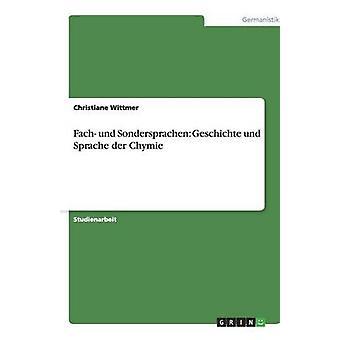 Fach Und Sondersprachen Geschichte Und Sprache der Chymie von Wittmer & Christiane