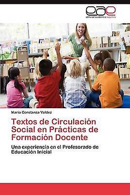 Textos de Circulacion Social En Practicas de Formacion Docente by Valdez & Mar a. Constanza