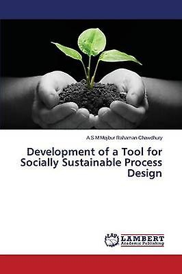 DevelopHommest of a Tool for Socially Sustainable Process Design by Chawdhury A S M Mojibur Rahahomme