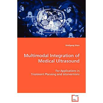 Multimodal Integration of Medical Ultrasound by Wein & Wolfgang