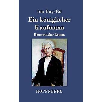 Ein kniglicher Kaufmann by Ida BoyEd
