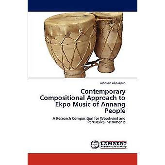 Contemporary Compositional Approach to Ekpo Music of Annang People by Akpakpan & Johnson