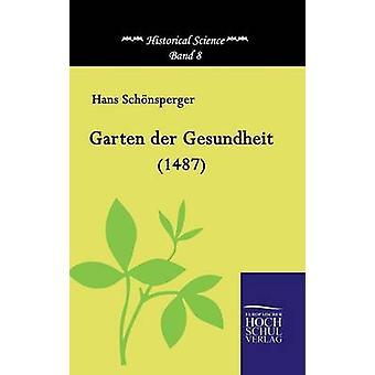 Garten Der Gesundheit 1487 by Schonsperger & Hans