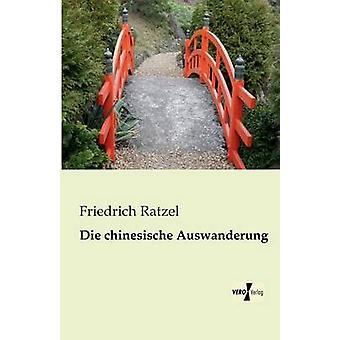 Chinesische Auswanderung von & Friedrich Ratzel sterben