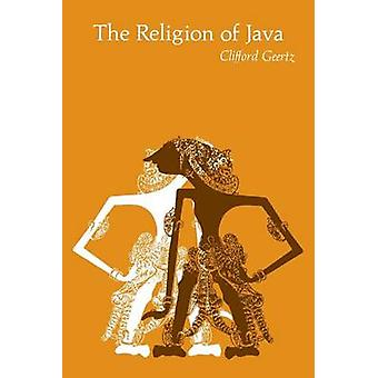 The Religion of Java (New edition) by Clifford Geertz - 9780226285108