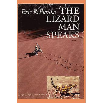 The Lizard Man Speaks by Eric R. Pianka - 9780292735675 Book