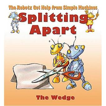 Splitting Apart - The Wedge by Gerry Bailey - Mike Spoor - 97807787042