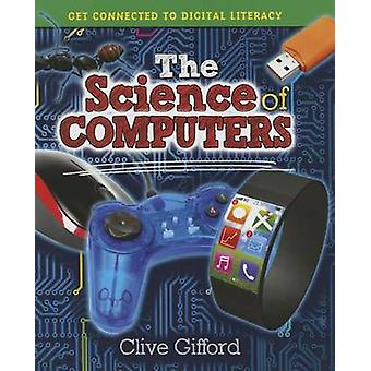 The Science of Computers by Clive Gifford - 9780778715627 Book