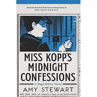 Miss Kopp's Midnight Confessions by Amy Stewart - 9781328497611 Book