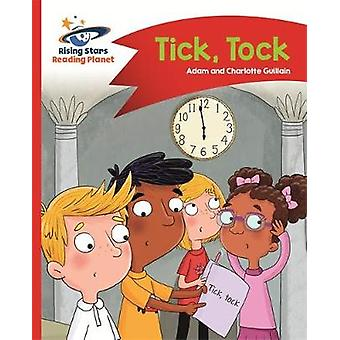 Reading Planet - Tick - Tock - Red A - Comet Street Kids by Adam Guill