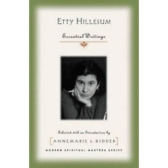 Etty Hillesum - Essential Writings by Annemarie S. Kidder - 9781570758
