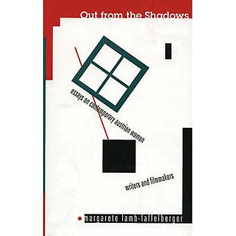 Out from the Shadows - Essays on Contemporary Austrian Women Writers a