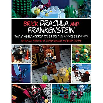 Brick Dracula and Frankenstein - Two Classic Horror Tales Told in a Wh