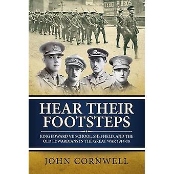 Hear Their Footsteps - King Edward VII School - Sheffield - and the Ol
