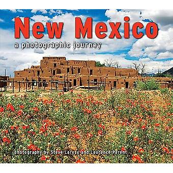 New Mexico - A Photographic Journey by Steve Larese - Laurence Parent
