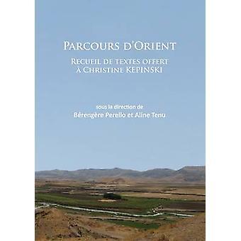 Parcours Orient - Recueil de Textes Offert un Christine Kepinski par A