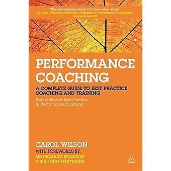 Coaching de performance Guide complet de l'entraînement et de la formation des meilleures pratiques par Wilson et Carol