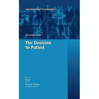 The Decision to Patent by Zaby & Alexandra