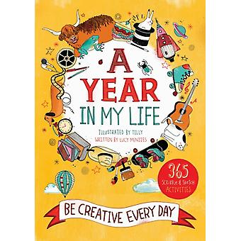 A Year in My Life: Be Creative Every Day (Paperback) by Tilly Menzies Lucy