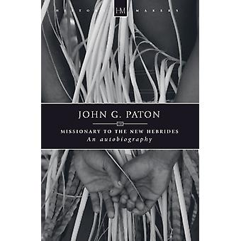 John G. Paton: Missionary to the New Hebrides (History Maker) (Paperback) by Paton James