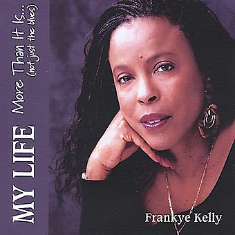Frankye Kelly - My Life More Than It Is Not Just the Blues [CD] USA import