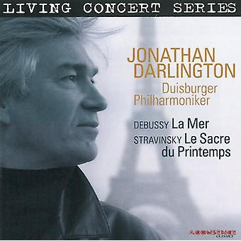 Debussy/Darlington/Duisburg Philharmonic Orch - Debussy: La Mer; Stravinsky: Le Sacre Du Printemps [CD] USA importerer
