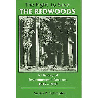 The Fight to Save the Redwoods - A History of Environmental Reform - 1