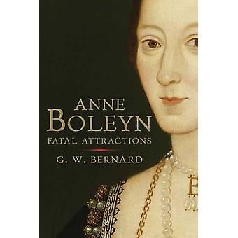 Anne Boleyn - atrações fatais por G. W. Bernard - 9780300170894 livro