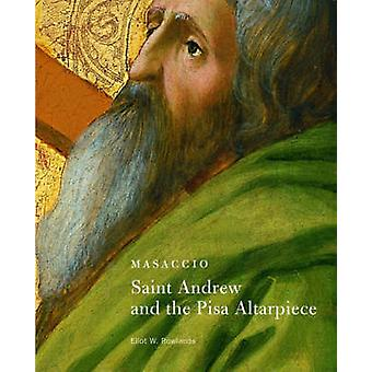 Masaccio - Saint Andrew and the Pisa Altarpiece by Eliot W. Rowlands -