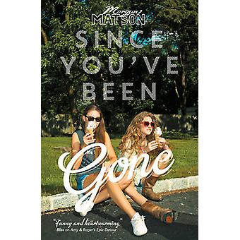 Since You've Been Gone by Morgan Matson - 9781471122668 Book