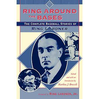 Anneau autour de la base - les histoires de Baseball complète de Ring Lardner