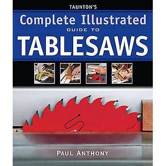 Taunton's Complete Illustrated Guide to Tablesaws by Paul Anthony - 9
