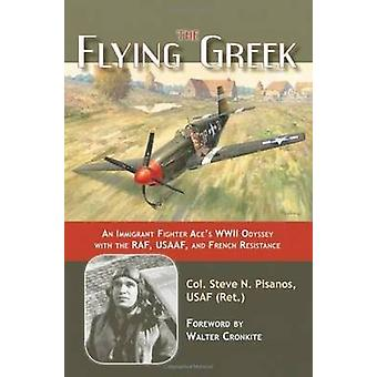 The Flying Greek - An Immigrant Fighter Ace's WWII Odyssey with the RA