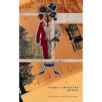 Prose by Thomas Bernhard - Martin Chalmers - 9781906497569 Book
