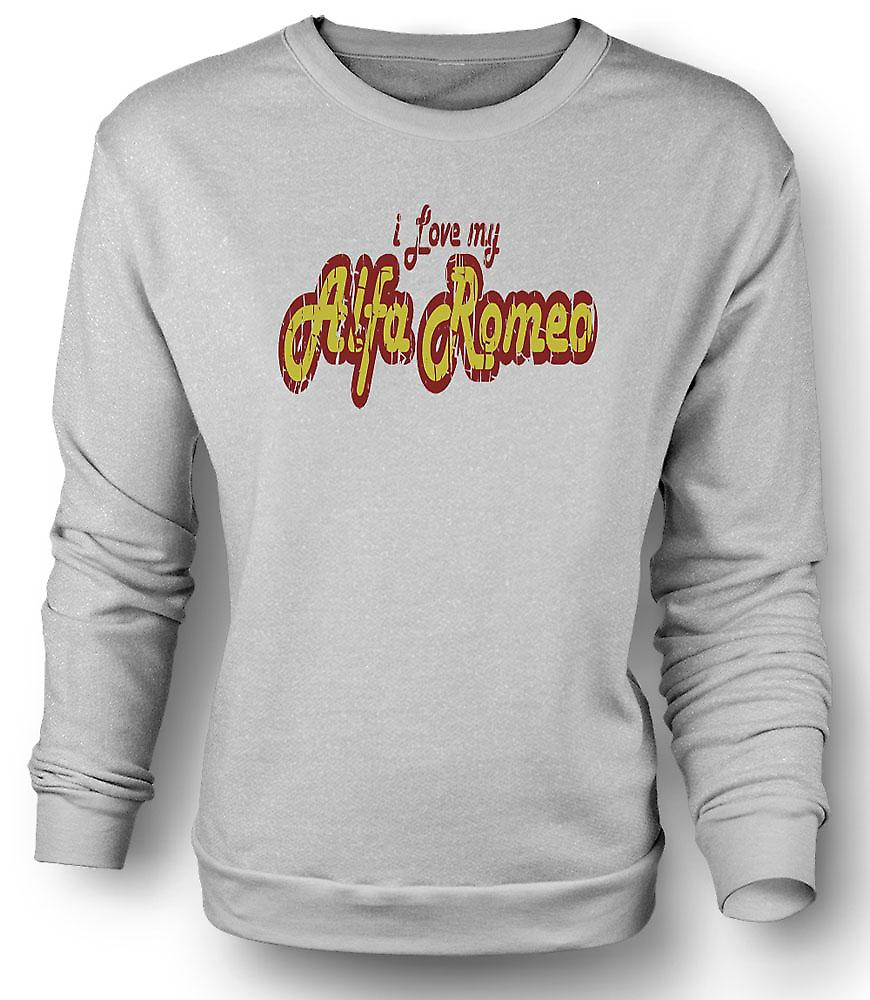 Mens Sweatshirt I Love My Alfa Romeo - Car Enthusiast
