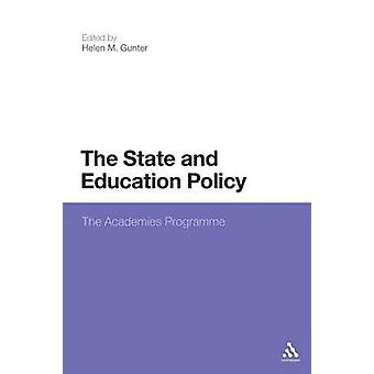 The State and Education Policy - The Academies Programme by Helen M. G