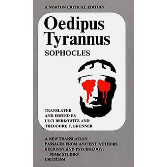 Oedipus Tyrannus by Sophocles - Luci Berkowitz - Theodore F. Brunner