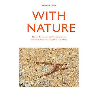 With Nature - Nature Philosophy as Poetics Through Schelling - Heidegg