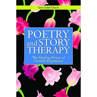 Poetry and Story Therapy - The Healing Power of Creative Expression by