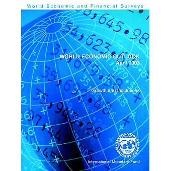 World Economic Outlook - April 2003 - Growth and Institutions by Inter