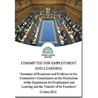 Summary of Responses and Evidence to the Committee's Consultation on the Dissolution of the Department for Employment...