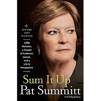 Sum it Up: A Thousand and Ninety-eight Victories, a Couple of Irrelevant Losses, and a Life in Perspective