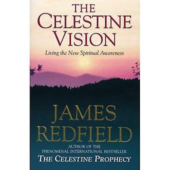 La Vision de Célestin: Vivre la nouvelle prise de conscience spirituelle