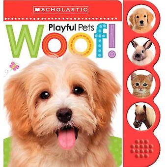 Playful Pets Woof! (Scholastic Early Learners)
