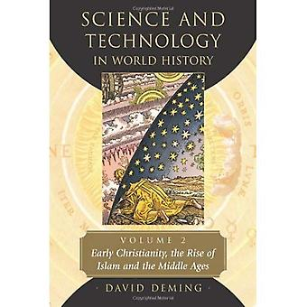 Science and Technology in World History, Volume 2: Early Christianity, the Rise of Islam and the Middle Ages