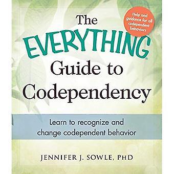 Le Guide tout de la co-dépendance: apprendre à reconnaître et à modifier le comportement de codépendance (tout série)